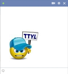 TTYL - Talk To You Later Facebook Smiley